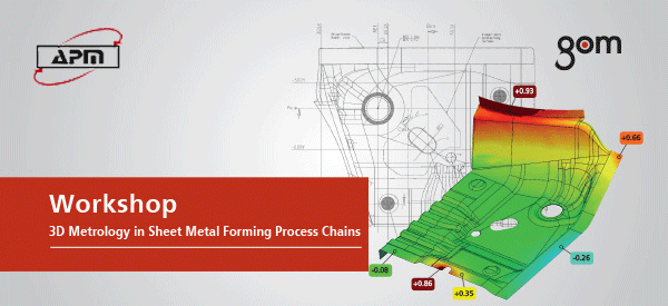 GOM Workshop & 3D Metrology in sheet Metal Forming Process Chains
